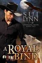 A Royal Bind ebook by Sui Lynn