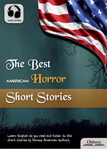 The Best American Horror Short Stories - American Short Stories for English Learners, Children(Kids) and Young Adults eBook by Oldiees Publishing