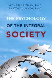 The Psychology of the Integral Society ebook by Michael Laitman,Anatoly Uilanov