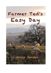 Farmer Ted's Easy Day ebook by Connie Jensen