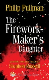 The Firework Maker's Daughter ebook by Philip Pullman,Stephen Russell