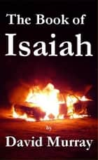 The Book of Isaiah ebook by David Murray