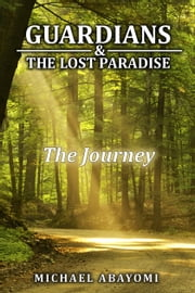 The Journey (Guardians, #1) ebook by Michael Abayomi