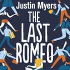 The Last Romeo audiobook by Justin Myers, Joe Jameson