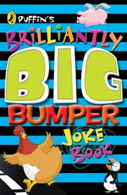 Puffin's Brilliantly Big Bumper Joke Book - An A-Z of Everything Funny! ebook by John Byrne,Brough Girling