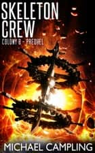 Skeleton Crew ebook by Michael Campling