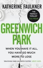 Greenwich Park - 'The perfect thriller' Caz Frear ebook by