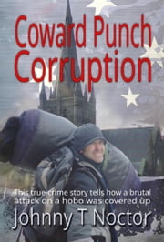 Coward Punch Corruption- Hobo Chronicles (Book Three) ebook by Johnny T. Noctor