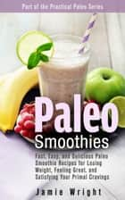 Paleo Smoothies ebook by Jamie Wright