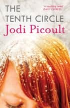 The Tenth Circle ebook by Jodi Picoult