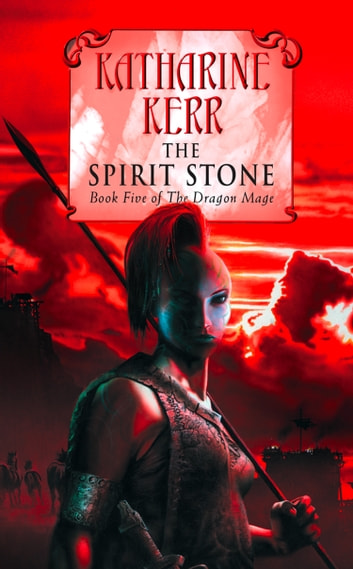The Spirit Stone ebook by Katharine Kerr