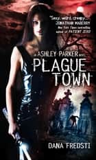 Plague Town ebook by Dana Fredsti