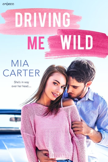 Driving Me Wild ebook by Mia Carter