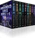 Complete Unbounded Series Books 1-9 ebook by Teyla Branton