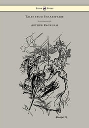 Tales from Shakespeare - Illustrated by Arthur Rackham ebook by Charles Lamb