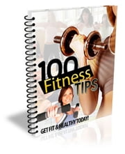 100 Fitness Tips ebook by Anonymous