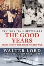 A night to remember ebook by walter lord 9781453238417 rakuten the good years from 1900 to the first world war ebook by walter lord fandeluxe Document