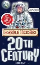 Horrible Histories Special: Twentieth Century ebook by Terry Deary