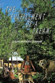 THE FULFILLMENT OF A DREAM ebook by CLAUDE ANTHONY GOSSMAN
