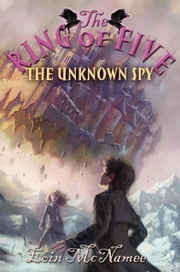 The Unknown Spy ebook by Eoin McNamee
