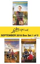 Harlequin Love Inspired September 2016 - Box Set 1 of 2 - His Amish Sweetheart\Reuniting with the Cowboy\The Soldier's Surprise Family ebook by Jo Ann Brown, Shannon Taylor Vannatter, Jolene Navarro