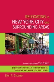 Relocating to New York City and Surrounding Areas - Revised and Updated 2nd Edition ebook by Ellen R. Shapiro