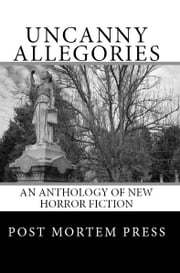 Uncanny Allegories ebook by Post Mortem Press