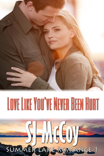 Love Like You've Never Been Hurt - Emma and Jack ebook by SJ McCoy