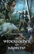 Die Widersacher von Krateno ebook by Lucian Caligo