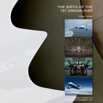 The Birth of the 787 Dreamliner ebook by Edgar Turner
