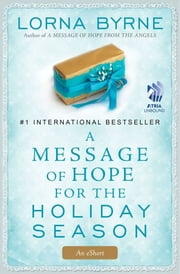A Message of Hope for the Holiday Season - An eShort ebook by Lorna Byrne
