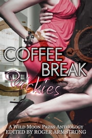 Coffee Break Quickies ebook by Anna Morris,Salome Wilde,Meri Benson