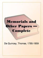 Memorials And Other Papers ebook by Thomas De Quincey
