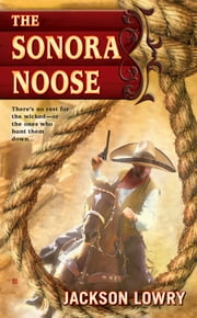 The Sonora Noose ebook by Jackson Lowry