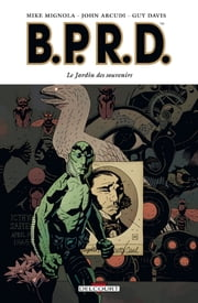 BPRD T07 - Le Jardin des souvenirs ebook by Guy Davis,Mike Mignola