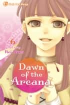 Dawn of the Arcana, Vol. 6 ebook by Rei Toma