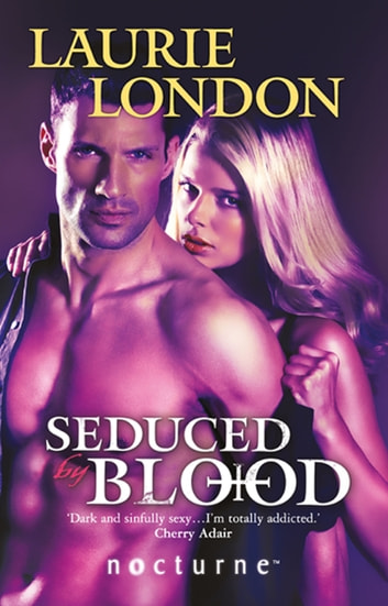 Seduced by Blood (Mills & Boon Nocturne) ebook by Laurie London