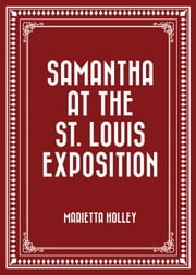 Samantha at the St. Louis Exposition ebook by Marietta Holley