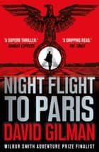 Night Flight to Paris - A World War II thriller from the author of the Master of War series eBook by David Gilman