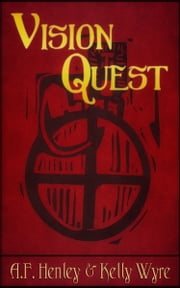 Vision Quest ebook by Kelly Wyre,A.F. Henley