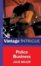 Police Business (Mills & Boon Intrigue) (The Precinct, Book 2) 電子書 by Julie Miller