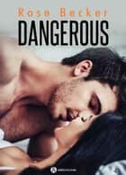 Dangerous - 4 ebook by Rose M. Becker