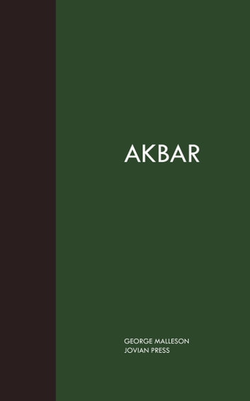 Akbar ebook by George Malleson