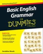 Basic English Grammar For Dummies - US ebook by Geraldine Woods