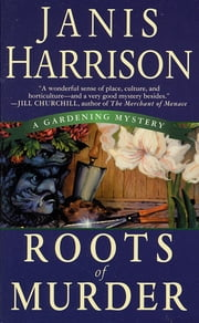 Roots of Murder ebook by Janis Harrison