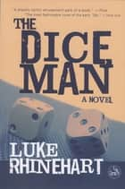 Dice Man ebook by Luke Rhinehart
