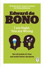 I Am Right, You Are Wrong ebook by Edward de Bono