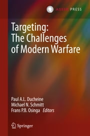 Targeting: The Challenges of Modern Warfare ebook by Paul A.L. Ducheine,Michael N. Schmitt,Frans P.B. Osinga