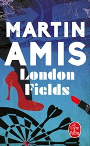 London Fields ebook by Martin Amis