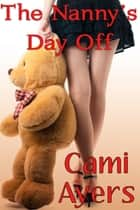 The Nanny's Day Off ebook by Cami Ayers